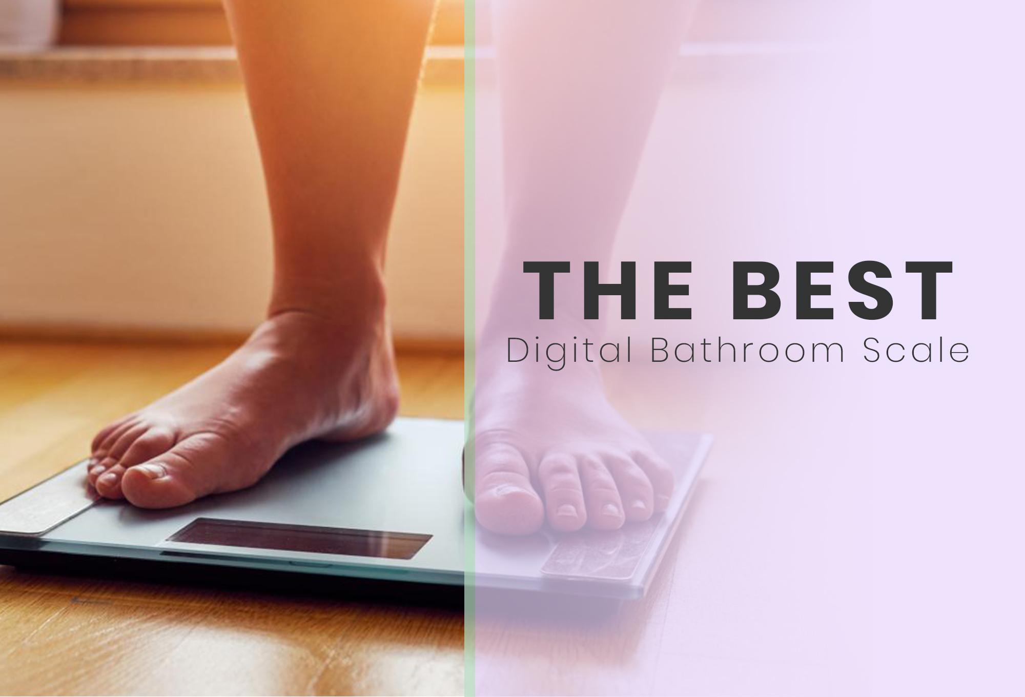 best digital bathroom scale october 2018 reviews buyers guide - Bathroom Scale Reviews
