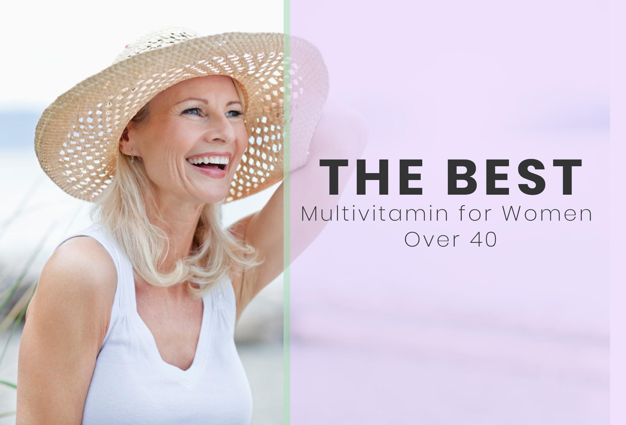 Best Multivitamin for Women Over 40 - September, 2019